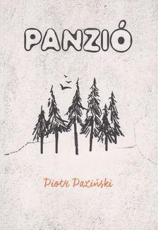 Piotr Pazinski - Panzió [antikvár]