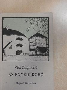 Vita Zsigmond - Az enyedi kohó [antikvár]