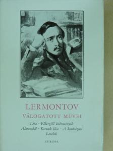 Mihail Jurjevics Lermontov - Mihail Lermontov válogatott művei [antikvár]