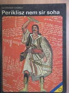 Schreiber György - Periklisz nem sír soha [antikvár]