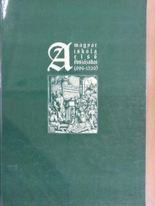 Alfons Huber - A Magyar Iskola első évszázadai/Die Ersten Jahrhunderte des Schulwesens in Ungarn (996-1526) [antikvár]
