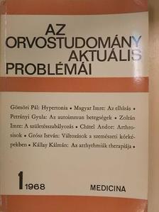Chatel Andor - Az orvostudomány aktuális problémái 1968/1. [antikvár]