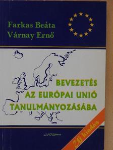 Farkas Beáta - Bevezetés az Európai Unió tanulmányozásába [antikvár]