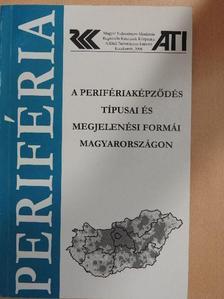 Bajmócy Péter - A perifériaképződés típusai és megjelenési formái Magyarországon [antikvár]