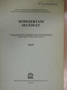 Balázs Zsoltné - Módszertani segédlet - A vállalkozási nyereségadó ellenőrzéséhez a költségvetési szerveknél [antikvár]