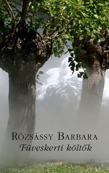 Rózsássy Barbara - FÜVESKERTI KÖLTŐK