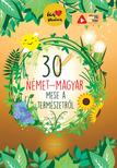 Lengyel Orsolya - 30 német-magyar mese a természetről