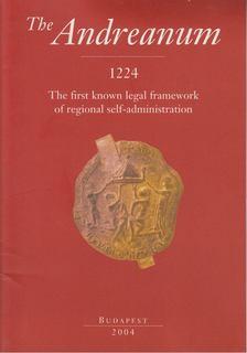 Érszegi Géza - The Andreanum: The first known legal framework of regional self-administration [antikvár]