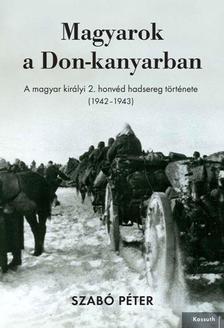 Szabó Péter - Magyarok a Don-kanyarban