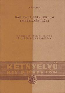 Erich Kästner - Das Haus Erinnerung / Emlékezés háza [antikvár]
