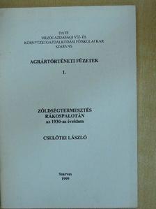 Cselőtei László - Zöldségtermesztés Rákospalotán az 1930-as években [antikvár]