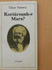 Tőkei Ferenc - Kortársunk-e Marx? [antikvár]
