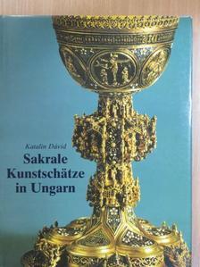 Dávid Katalin - Sakrale Kunstschätze in Ungarn [antikvár]