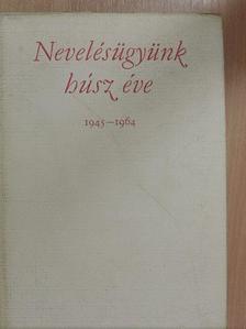 Bakonyi Pál - Nevelésügyünk húsz éve 1945-1964 [antikvár]