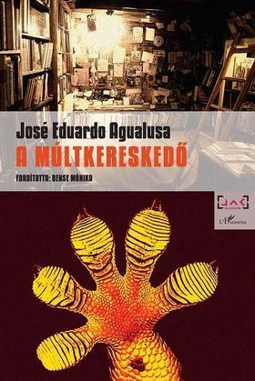 AGUALUSA, JOSÉ EDUARDO - A múltkereskedő