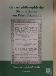 Pázmány Péter - Grazer philosophische Disputationen von Péter Pázmány [antikvár]
