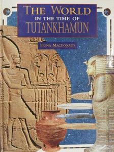 Fiona MacDonald - The World in the Time of Tutankhamun [antikvár]