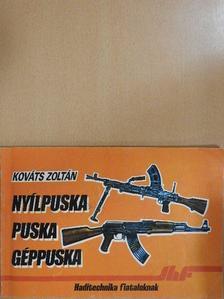 Kováts Zoltán - Nyílpuska, puska, géppuska [antikvár]
