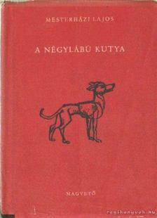 Mesterházi Lajos - A négylábú kutya [antikvár]