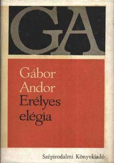 Gábor Andor - Erélyes elégia [antikvár]