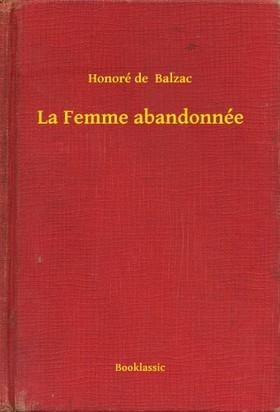 Honoré de Balzac - La Femme abandonnée