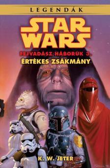K. W. Jeter - Star Wars: Értékes zsákmány