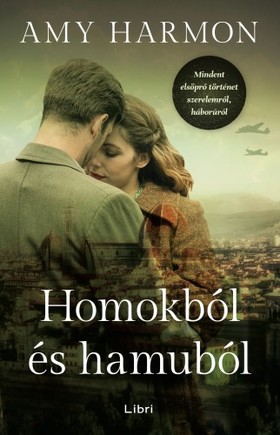 Amy Harmon - Homokból és hamuból - Mindent elsöprő történet szerelemről, háborúról [eKönyv: epub, mobi]