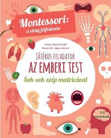Piroddi,Chiara - Az emberi test-Montessori:A világ felfedezése