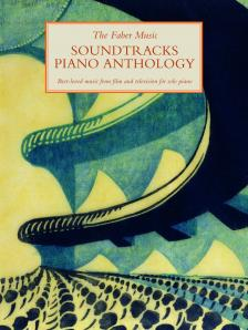 THE FABER MUSIC SOUNDTRACKS PIANO ANTHOLOGY. BEST-LOVED MUSIC FROM FILM AND TELEVISION FOR SOLO PIAN