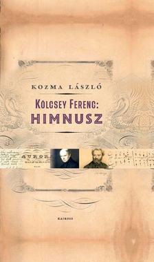 KOZMA LÁSZLÓ - Kölcsey Ferenc: Himnusz