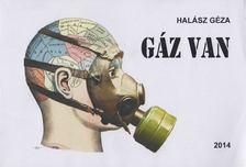 HALÁSZ GÉZA - Gáz van [antikvár]