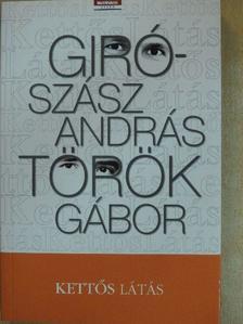 Giró-Szász András - Kettős látás [antikvár]