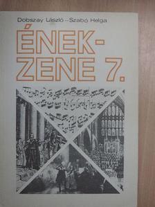 Dobszay László - Ének-zene 7. [antikvár]