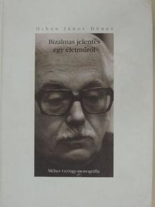 Orbán János Dénes - Bizalmas jelentés egy életműről [antikvár]