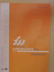 Kulcsár Zsuzsanna - Macromedia Fireworks MX 2004 kézikönyv [antikvár]