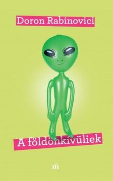 Doron Rabinovici - A földönkívüliek [eKönyv: epub, mobi]