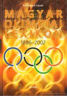 Rózsaligeti László - Magyar olimpiai lexikon 1896-2002 [antikvár]
