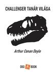 Arthur Conan Doyle - Challenger tanár világa [eKönyv: epub, mobi]