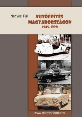 N?gyesi P?l - Autóépítés Magyarországon 1945-1990 [eKönyv: epub, mobi]