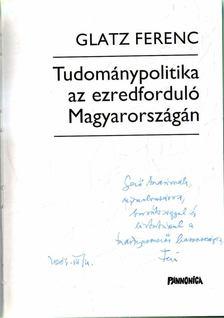 Glatz Ferenc - Tudománypolitika az ezredforduló Magyarországán [antikvár]