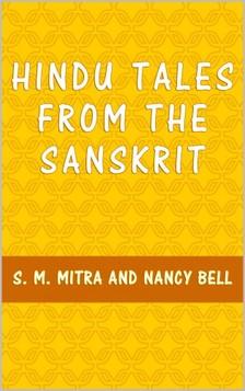 Nancy Bell S. M. Mitra, - Hindu Tales from the Sanskrit [eKönyv: epub, mobi]