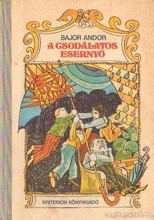 Bajor Andor - A csodálatos esernyő [antikvár]