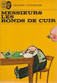 Georges Courteline - Messieurs les ronds de cuir [antikvár]