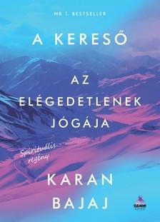 Karan Bajaj - A kereső - Az elégedetlenek jógája [eKönyv: epub, mobi]