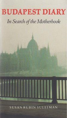 Suleiman, Susan Rubin - Budapest Diary [antikvár]