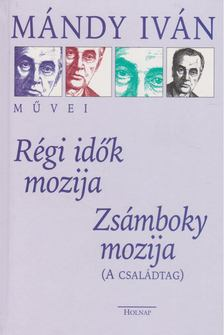 Mándy Iván - Régi idők mozija / Zsámboky mozija [antikvár]