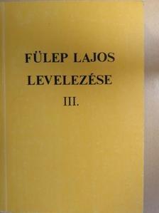 Fülep Lajos - Fülep Lajos levelezése III. [antikvár]