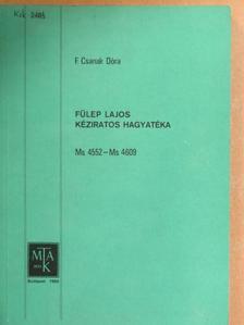 F. Csanak Dóra - Fülep Lajos kéziratos hagyatéka [antikvár]