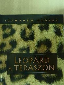 Szemadám György - Leopárd a teraszon [antikvár]