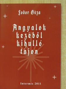 Fodor Géza - Angyalok kezéből kihulló tájon [antikvár]